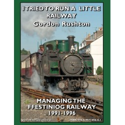 I TRIED TO RUN A LITTLE RAILWAY by Gordon Rushton